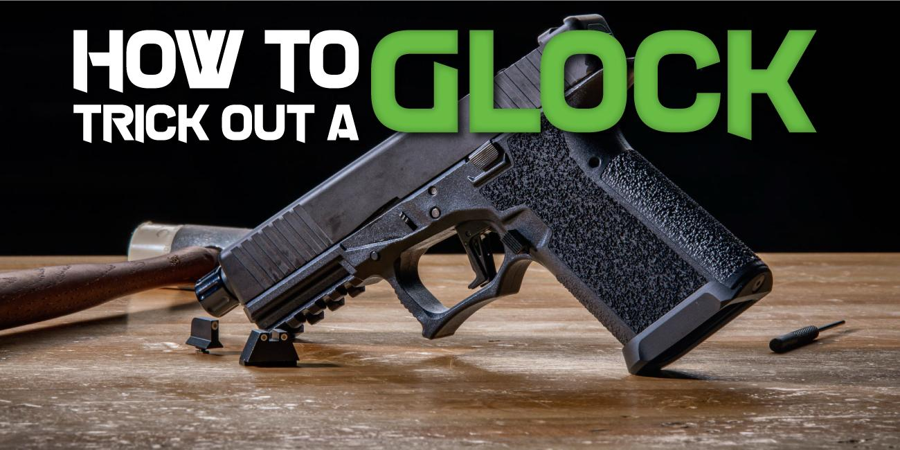 How to Trick Out a Glock