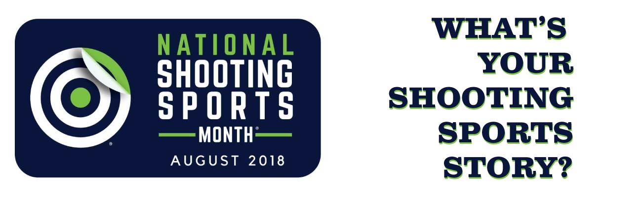 What's Your Shooting Sports Story? [National Shooting Sports Month 2018]