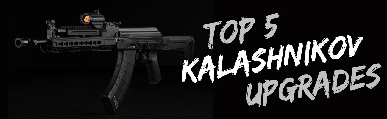 5 Best Upgrades for your AK-47/AK-74